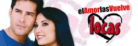 Любовь сводит с ума / El Amor las Vuelve Locas (2005) TVRip