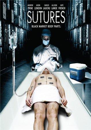 Швы / Sutures (2009/DVDRip/1,37 GB)