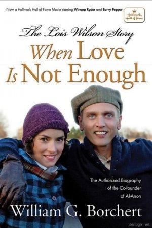 Когда любви не достаточно: История Лоис Уилсон (2010) DVDRip