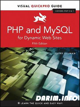 Larry Ullman - PHP and MySQL for Dynamic Web Sites: Visual QuickPro Guide, 5th Edition