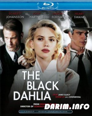 Черная орхидея / The Black Dahlia (2006) HDRip / BDRip 720p / BDRip 1080p