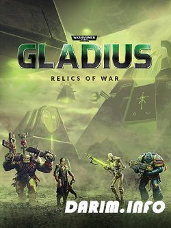 Warhammer 40,000: Gladius - Relics of War: Deluxe Edition (2018/PC)