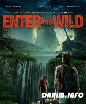 Дикий Поход / Enter The Wild (2017) WEB-DLRip / WEB-DL 720p